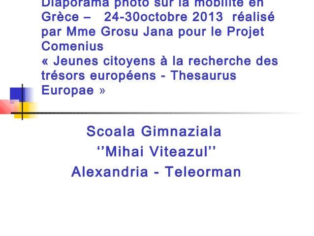 Diaporama photo sur la mobilité en Grèce – 24-30octobre 2013 réalisé par Mme Grosu Jana pour le Projet Comenius «Jeunes c...