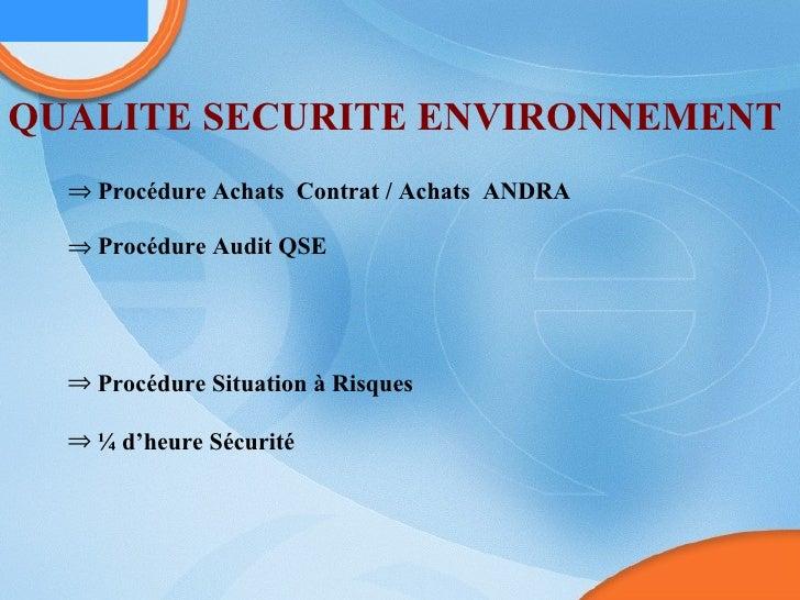 QUALITE SECURITE ENVIRONNEMENT   <ul><li>Procédure Achats  Contrat / Achats  ANDRA </li></ul><ul><li>Procédure Audit QSE <...