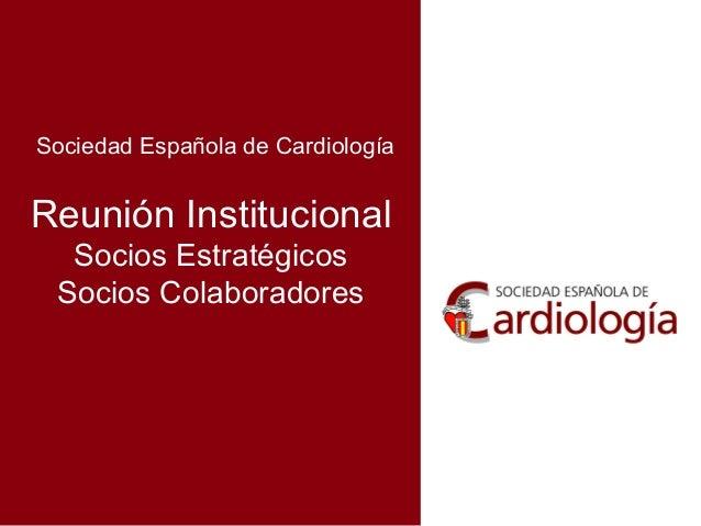 Sociedad Española de Cardiología Reunión Institucional Socios Estratégicos Socios Colaboradores