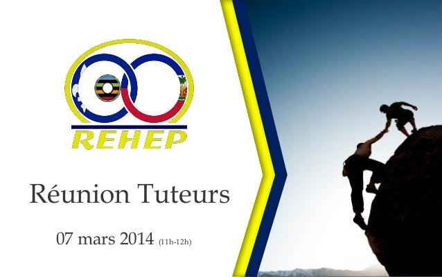 Réunion Tuteurs 07 mars 2014 (11h-12h)