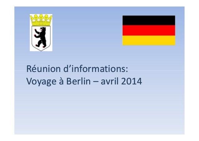 Réunion d'informations: Voyage à Berlin – avril 2014