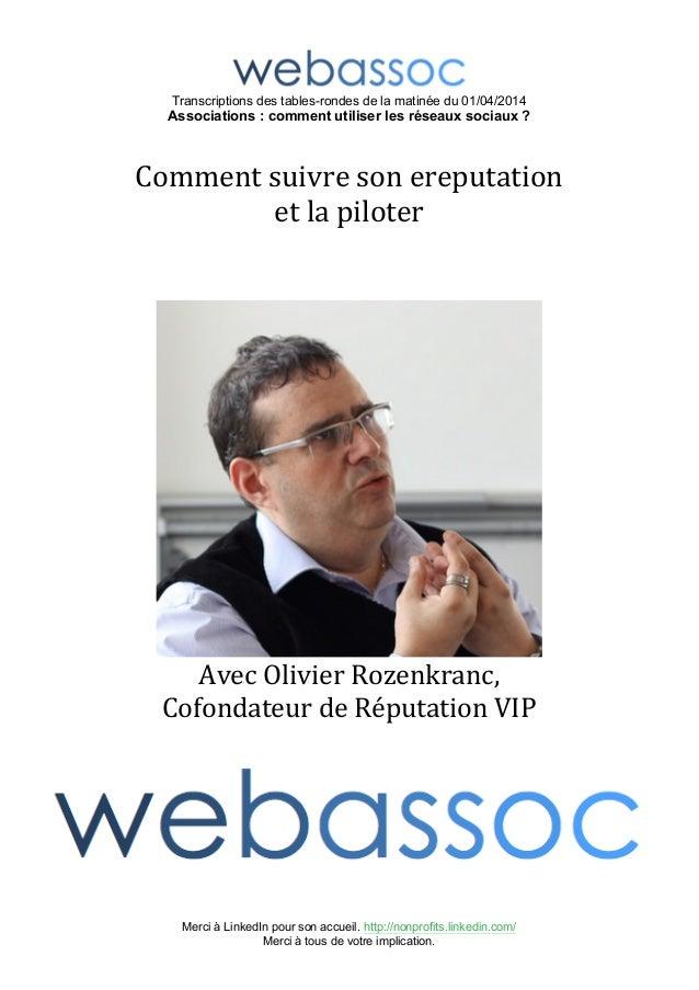 Transcriptions des tables-rondes de la matinée du 01/04/2014 Associations : comment utiliser les réseaux sociaux ? Merci à...