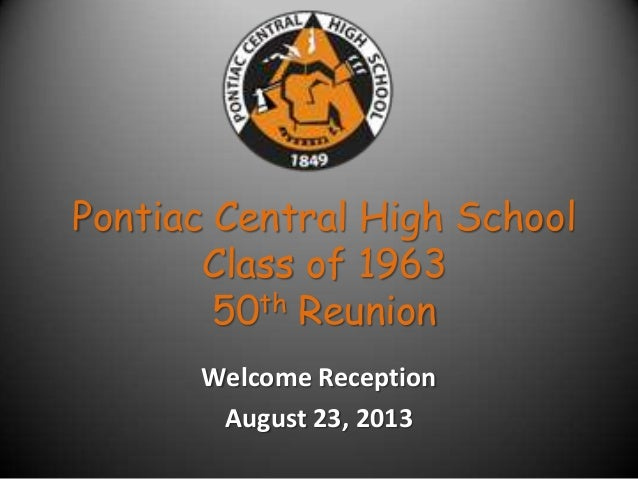Pontiac Central High School Class of 1963 50th Reunion Welcome Reception August 23, 2013