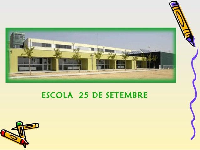ESCOLA 25 DE SETEMBRE