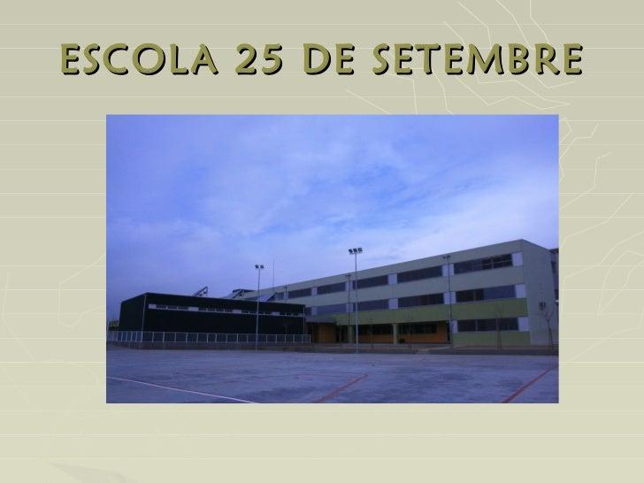 ESCOL A 25 DE SETEMBRE