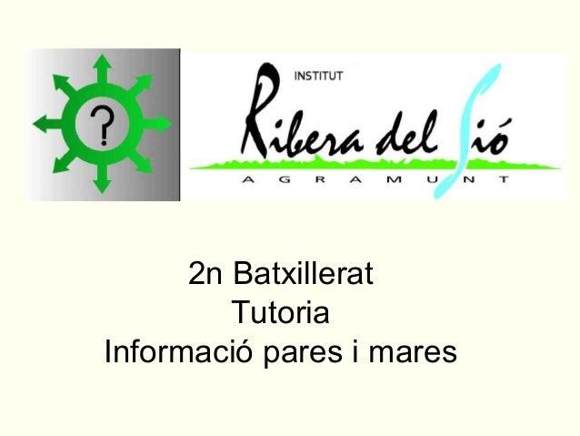 2n Batxillerat         TutoriaInformació pares i mares