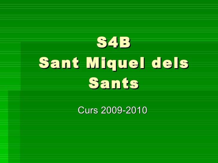 S4B Sant Miquel dels Sants Curs 2009-2010