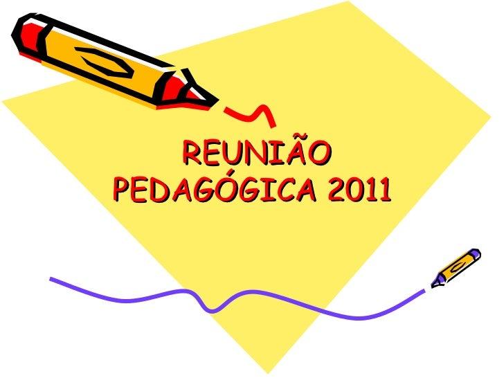 REUNIÃO PEDAGÓGICA 2011