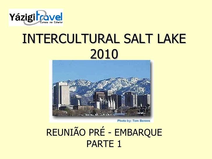 INTERCULTURAL SALT LAKE 2010 REUNIÃO PRÉ - EMBARQUE PARTE 1