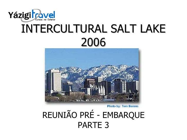 INTERCULTURAL SALT LAKE 2006 REUNIÃO PRÉ - EMBARQUE PARTE 3