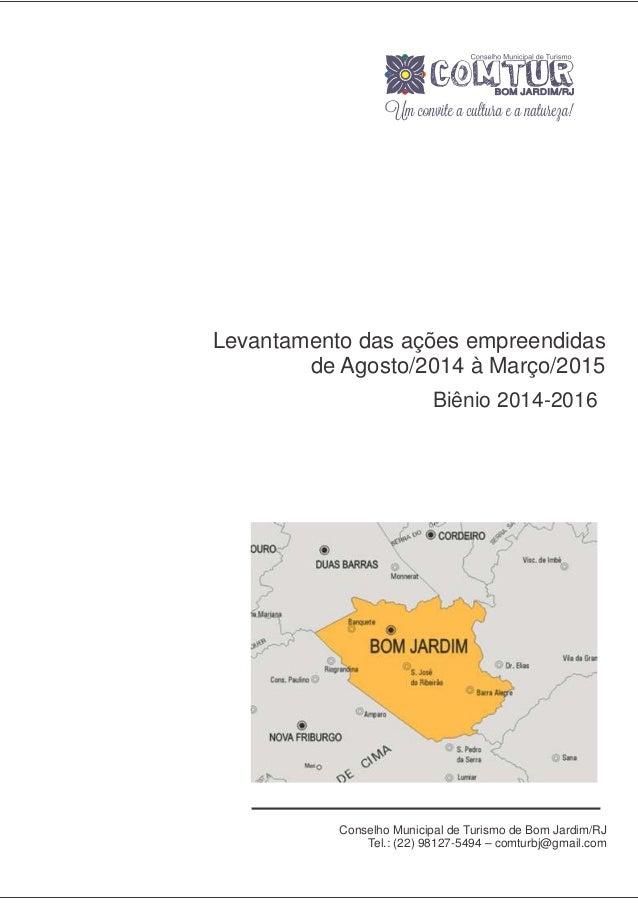 Conselho Municipal de Turismo de Bom Jardim/RJ Tel.: (22) 98127-5494 – comturbj@gmail.com BOM JARDIM/RJ Levantamento das a...