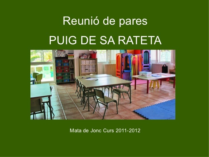 Reunió de pares PUIG DE SA RATETA Mata de Jonc Curs 2011-2012