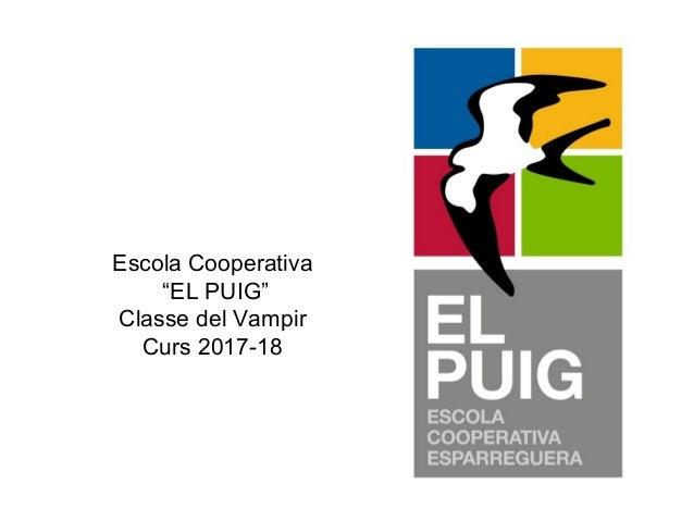 """Escola Cooperativa """"EL PUIG"""" Classe del Vampir Curs 2017-18"""