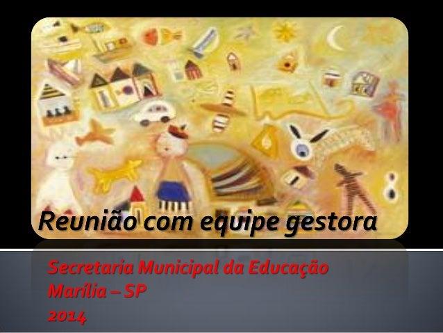 Secretaria Municipal da Educação Marília – SP 2014