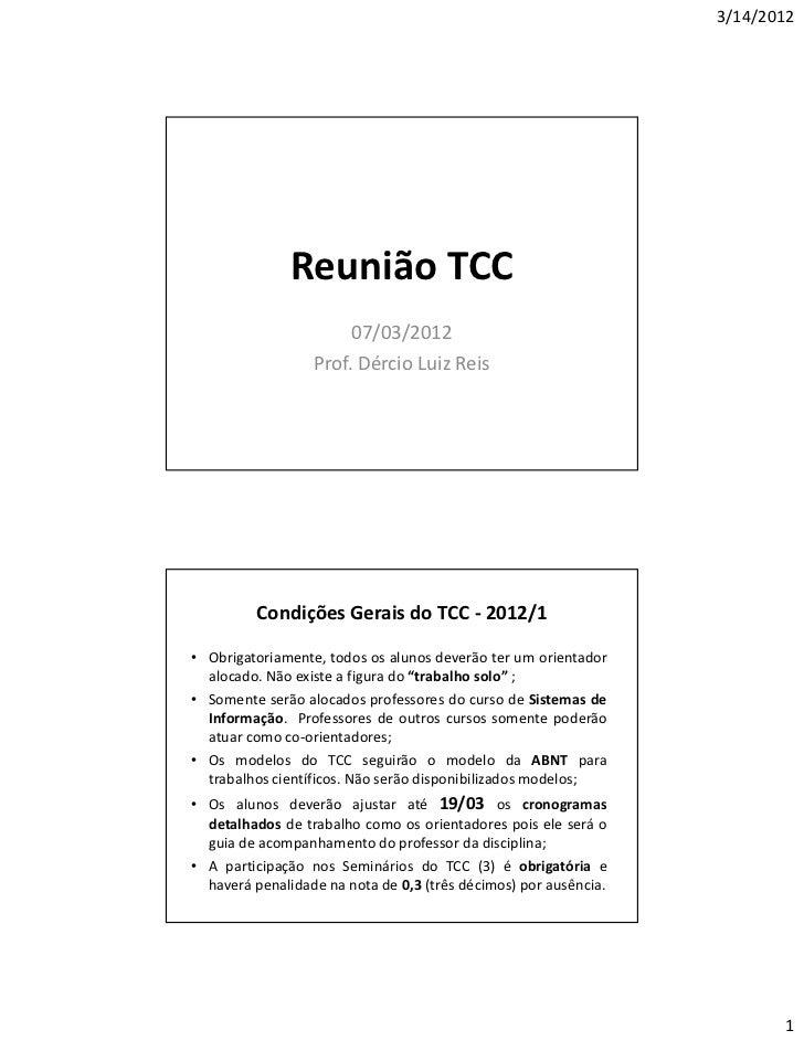 3/14/2012               Reunião TCC                       07/03/2012                  Prof. Dércio Luiz Reis         Condi...