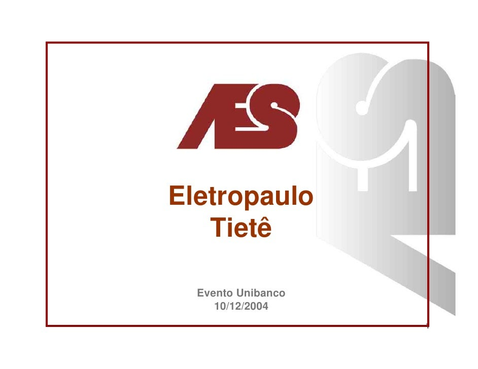 Eletropaulo    Tietê    Evento Unibanco      10/12/2004                     1