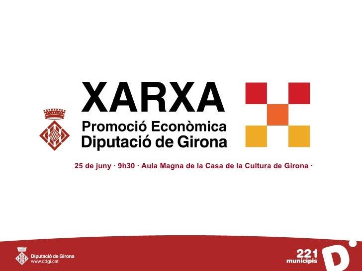 25 de juny · 9h30 · Aula Magna de la Casa de la Cultura de Girona ·