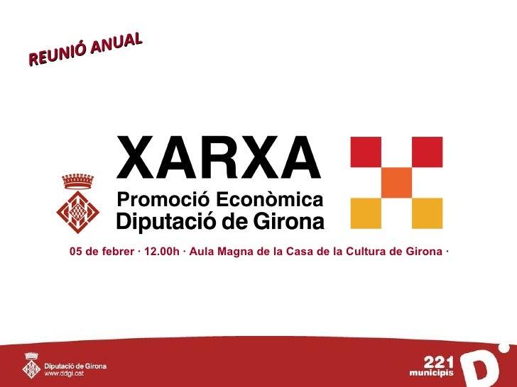 05 de febrer · 12.00h · Aula Magna de la Casa de la Cultura de Girona ·  REUNIÓ ANUAL
