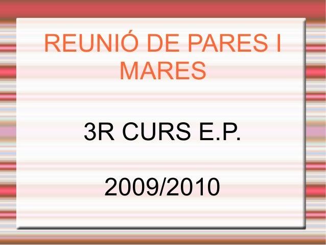 REUNIÓ DE PARES I MARES 3R CURS E.P. 2009/2010