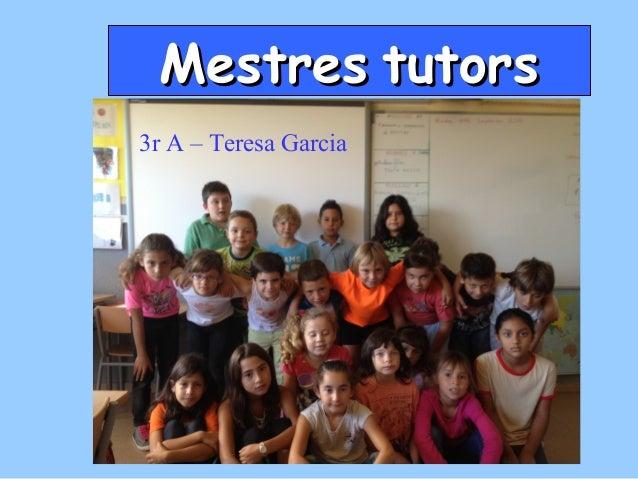 Mestres tutors 3r A – Teresa Garcia