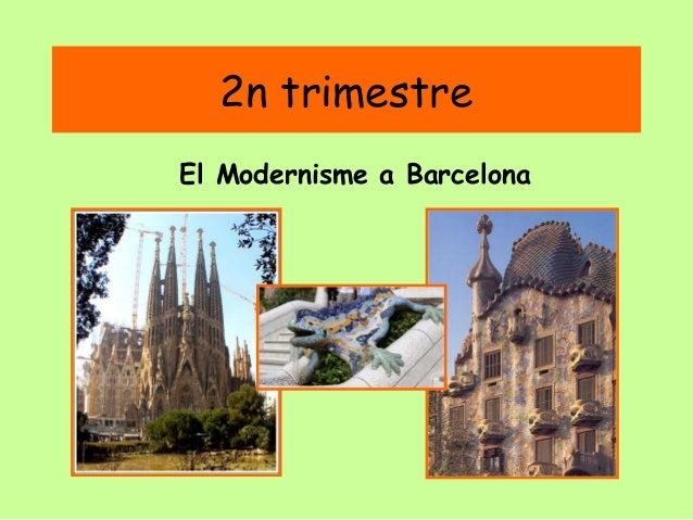 2n trimestre El Modernisme a Barcelona