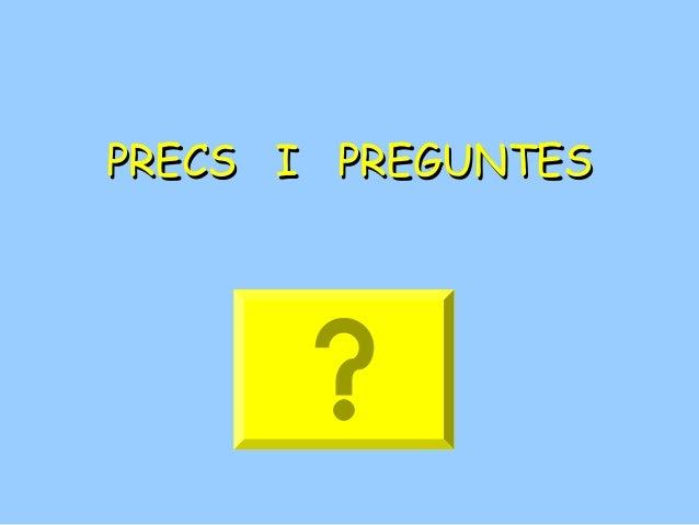 PRECS I PREGUNTES
