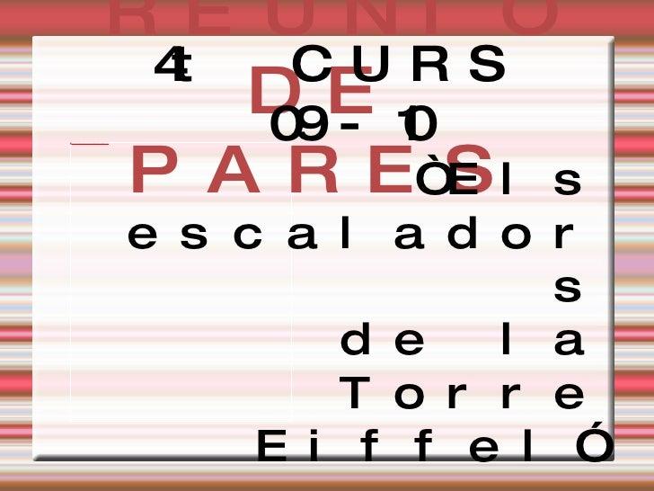 """REUNIÓ DE PARES 4t CURS 09-10 """" Els escaladors de la Torre Eiffel"""""""