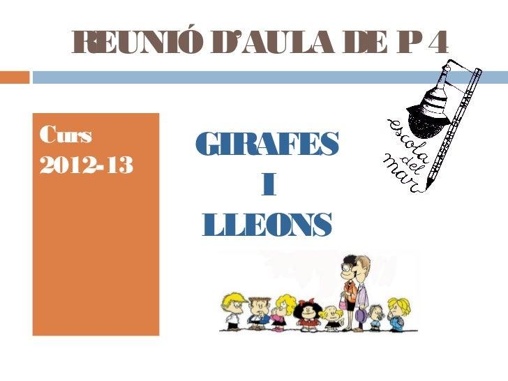 REUNIÓ D'AULA DE P 4Curs      GIRAFES2012-13             I          LLEONS