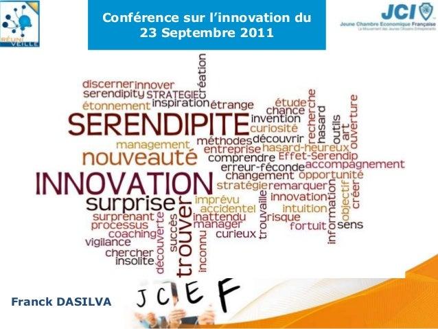 Conférence sur l'innovation du 23 Septembre 2011 Franck DASILVA