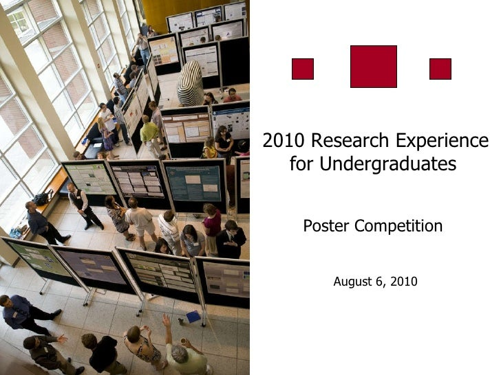 2010 Research Experience for Undergraduates   Poster Competition  August 6, 2010