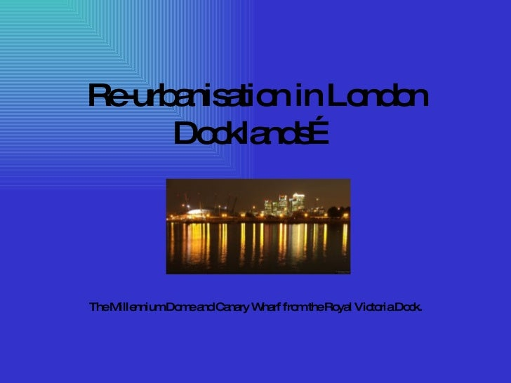 Re-urbanisation in London Docklands… The Millennium Dome and Canary Wharf from the Royal Victoria Dock.