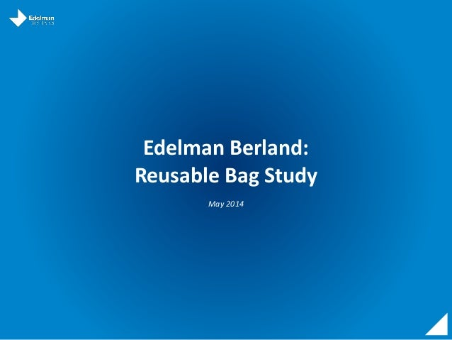 Edelman Berland: Reusable Bag Study May 2014