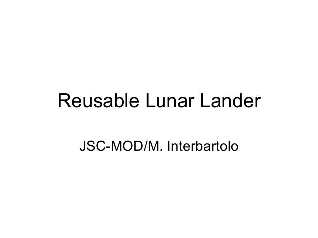 Reusable Lunar Lander JSC-MOD/M. Interbartolo