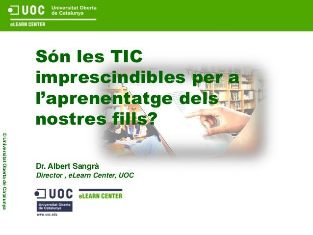 Són les TIC                                    imprescindibles per a                                    l'aprenentatge del...