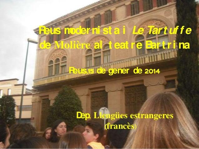 R eus m oder ni st a i Le Tar t uf f e de Molière al t eat r e B t r i na ar R eus,15 de gener de 2014  D Llengües estrang...
