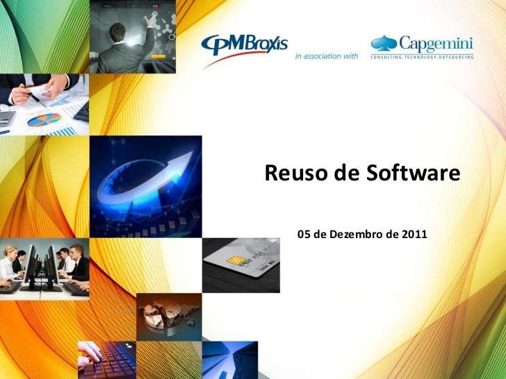 Reuso de Software  05 de Dezembro de 2011