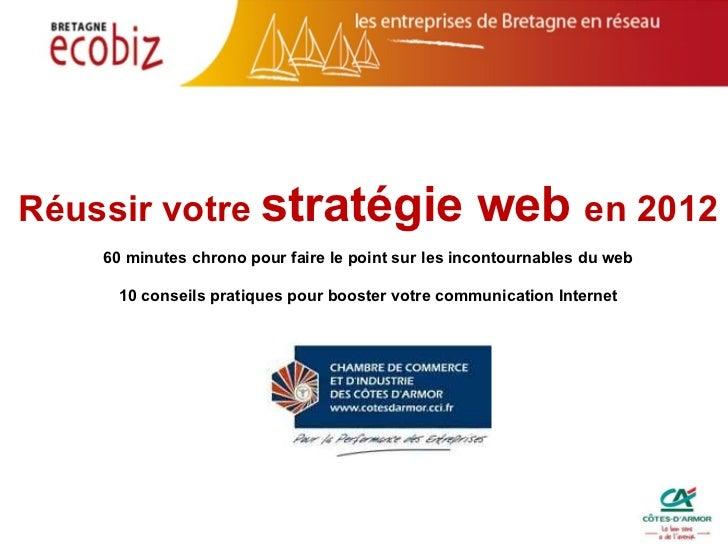 Réussir votre site web en 2012 60 minutes chrono pour faire le point sur les incontournables du web 10 conseils pratiques ...