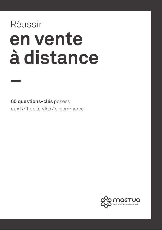 en venteà distanceRéussir60 questions-clés poséesaux No1 de la VAD / e-commerce-