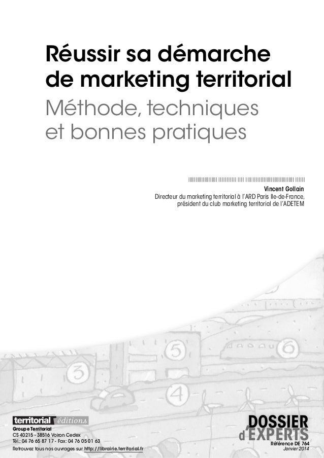 Réussir sa démarche de marketing territorial Méthode, techniques etbonnes pratiques Vincent Gollain Directeur du marketin...