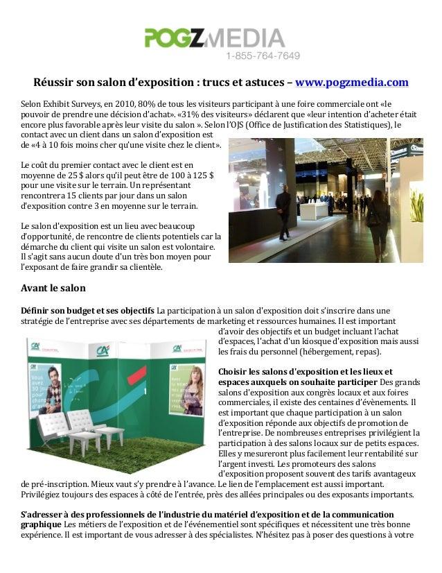 Réussir  son  salon  d'exposition  :  trucs  et  astuces  –  www.pogzmedia.com  Selon  Exhibit  Surveys,  en  2010,  80%  ...