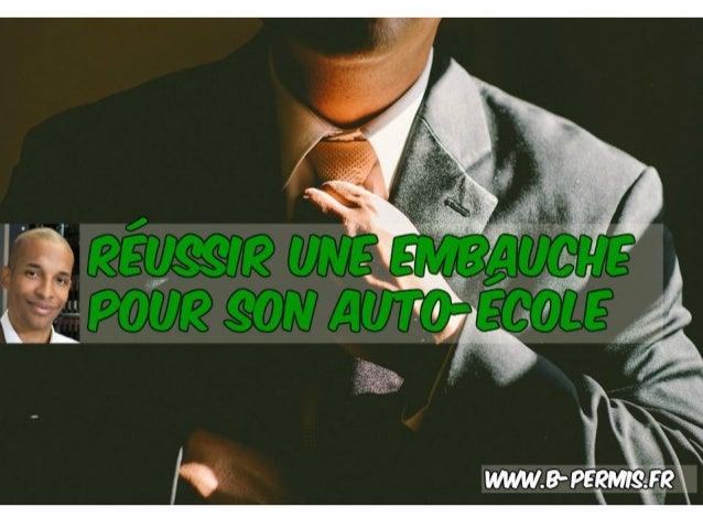 www.b-permis.fr Pourquoi cette vidéo ? Comment réussir une embauche pour son auto- école ? http://www.b-permis.fr/espace-p...