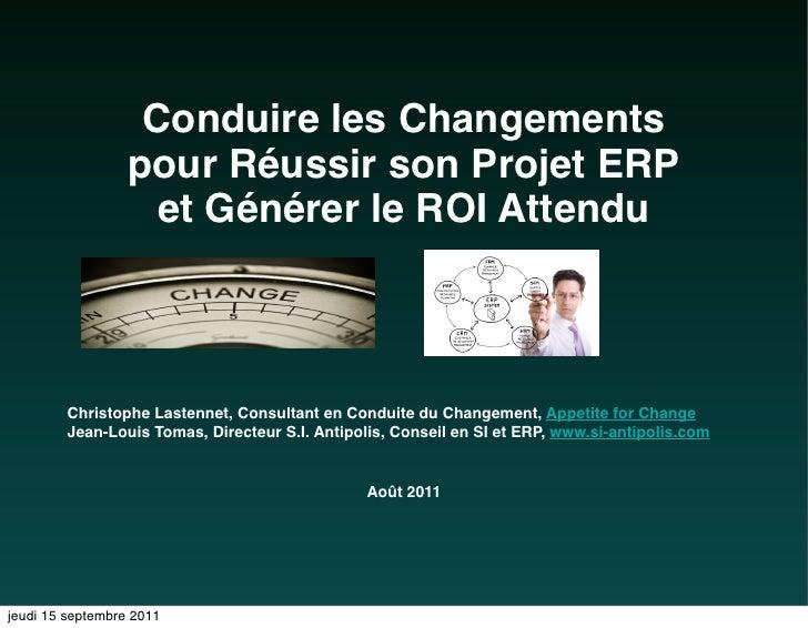 Conduire les Changements                  pour Réussir son Projet ERP                    et Générer le ROI Attendu        ...