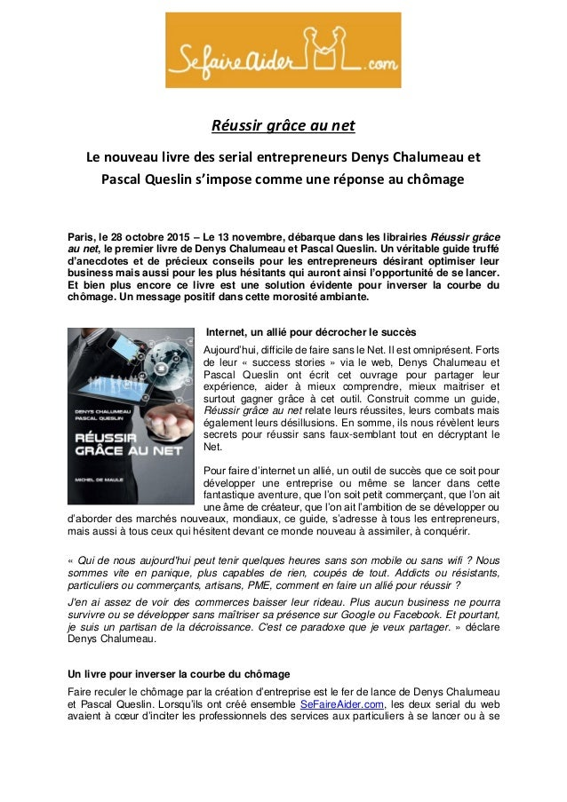 Réussir grâce au net Le nouveau livre des serial entrepreneurs Denys Chalumeau et Pascal Queslin s'impose comme une répons...