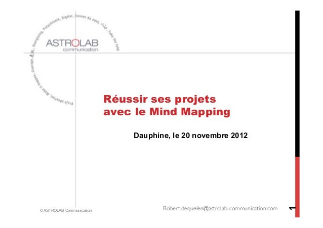 Réussir ses projets                           avec le Mind Mapping                               Dauphine, le 20 novembre ...