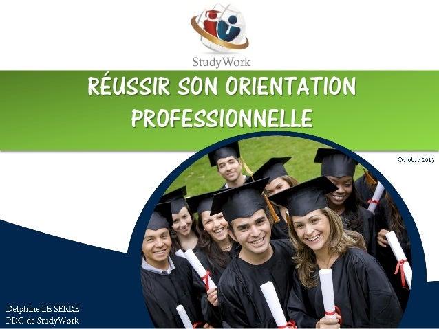 StudyWork RÉUSSIR SON ORIENTATION PROFESSIONNELLE
