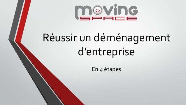 Réussir un déménagement d'entreprise En 4 étapes