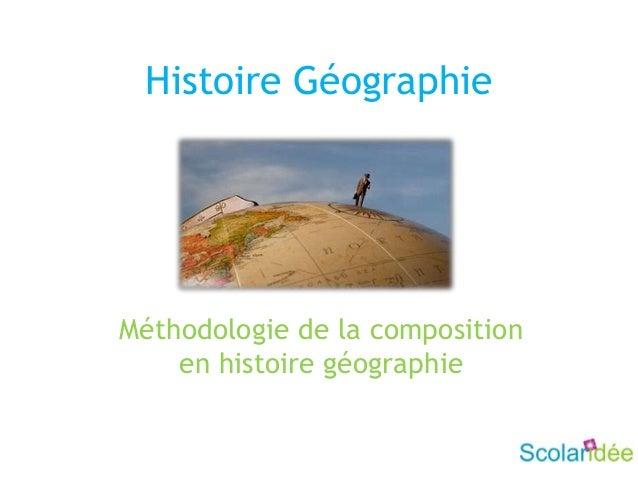 Histoire GéographieMéthodologie de la compositionen histoire géographie