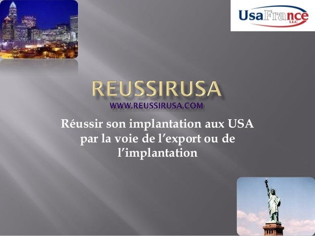Réussir son implantation aux USA   par la voie de l'export ou de          l'implantation