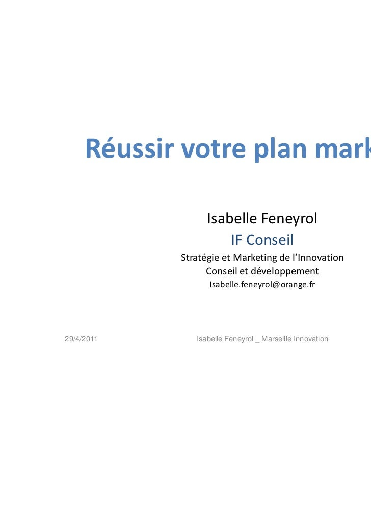 Réussir votre plan marketing                  Isabelle Feneyrol                      IF Conseil            Stratégie et Ma...