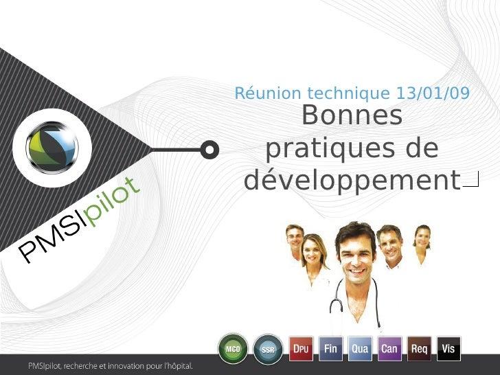 Réunion technique 13/01/09    Bonnes  pratiques de développement